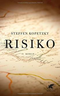 Risiko: Roman - Steffen Kopetzky