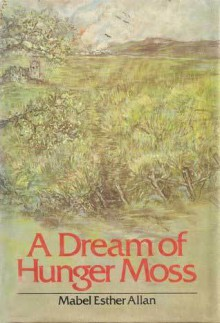 A dream of Hunger Moss - Mabel Esther Allan