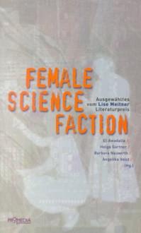 Female Science Faction: AusgewäHltes Vom Lisa Meitner Literaturpreis - El Awadalla
