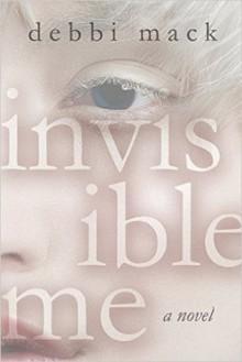 Invisible Me - Debbi Mack