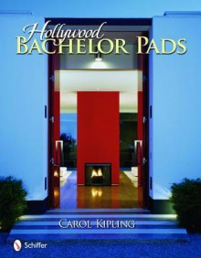 Hollywood Bachelor Pads - Carol Kipling