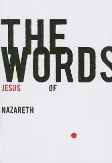 The Words: Jesus of Nazareth - Lee Cantelon