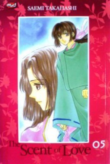 The Scent of Love Vol. 5 - Saemi Takahashi