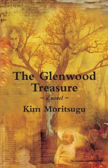 The Glenwood Treasure - Moritsugu Kim
