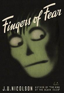 Fingers of Fear - J. U. Nicolson,John Urban Nicolson