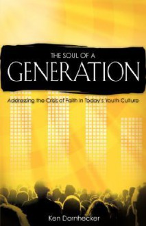 The Soul of a Generation - Ken Dornhecker