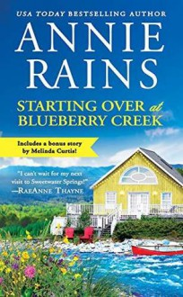 Starting Over at Blueberry Creek: Includes a bonus novella (Sweetwater Springs) - Annie Rains