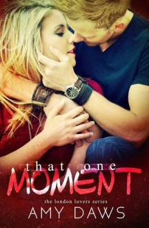 That One Moment - Amy Daws
