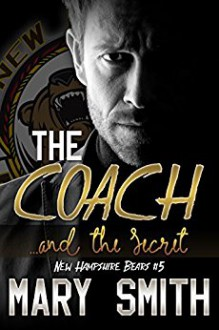 The Coach and the Secret (New Hampshire Bears Book 5) - Mary Smith,Kathy Krick