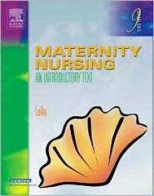 Maternity Nursing: An Introductory Text - Gloria Leifer