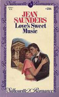 Love's Sweet Music (Silhouette Romance, #216) - Jean Saunders