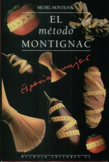El método Montignac especial mujer - Michel Montignac