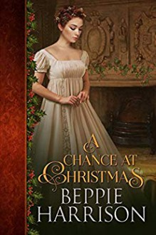 A Chance at Christmas - Beppie Harrison