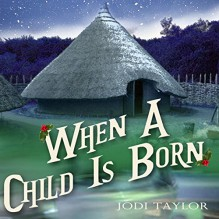 When a Child Is Born: A Chronicles of St. Mary's Short Story - Audible Studios, Zara Ramm, Jodi Taylor