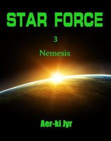 Star Force: Nemesis - Aer-ki Jyr