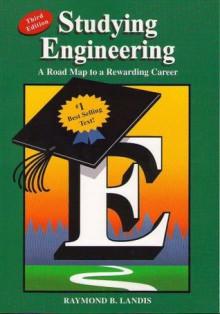 Studying Engineering: A Roadmap to a Rewarding Career - Raymond B. Landis