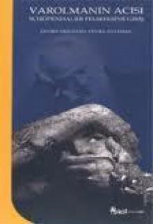 Varolmanın Acısı Schopenhauer Felsefesine Giriş - Veysel Atayman