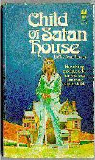 Child Of Satan House - Ruby Jean Jensen