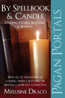 Pagan Portals - Spellbook & Candle: Cursing, Hexing, Bottling & Binding - Melusine Draco