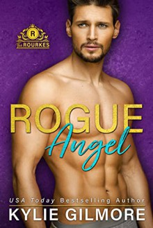 Rogue Angel (The Rourkes #10) - Kylie Gilmore