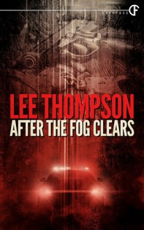 After The Fog Clears - Lee Thompson