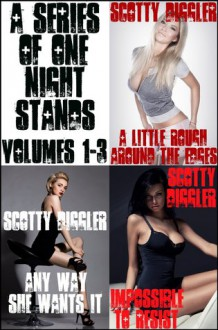 A Series Of One Night Stands: Volumes 1-3 - Scotty Diggler