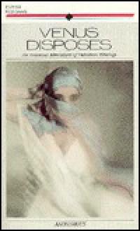 Venus Disposes: An Amorous Admixture of Victorian Writings - James Jennings