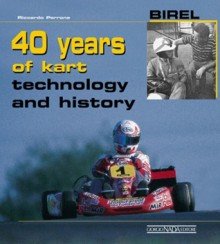 Birel 40 years of kart technology and history - Riccardo Perrone