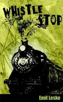 Whistle Stop - Emil Lesko
