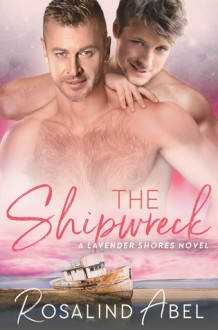 The Shipwreck (Lavender Shores Book 4) - Rosalind Abel