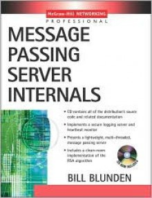 Message Passing Server Internals - William A. Blunden, William A. Blunden
