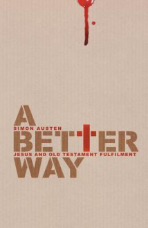 Better Way, A - Simon Austen, Austen Simon
