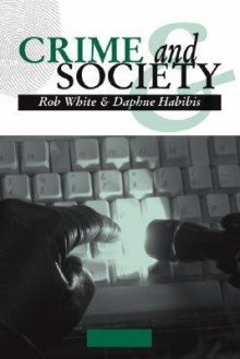 Crime and Society - R.D. White