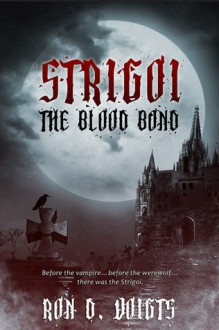 Strigoi: The Blood Bond - Ron D. Voigts