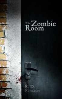 The Zombie Room - R.D. Ronald