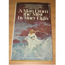 A Man from the Mist - Mary Elgin