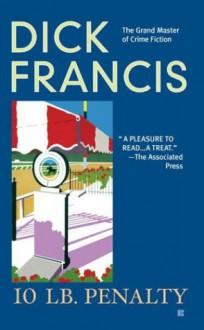 10 lb Penalty - Dick Francis