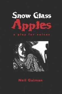 Snow, Glass, Apples - Julie Dillon,Neil Gaiman