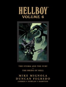 Hellboy Library Edition, Volume 6: The Storm and The Fury and The Bride of Hell - Mike Mignola, Kevin Nowlan, Richard Corben, Scott Allie, Duncan Fegredo, Scott Hampton
