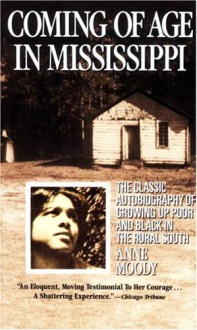 Coming of Age in Mississippi - Anne Moody