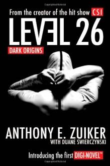 Level 26: Dark Origins - Anthony E. Zuiker;Duane Swierczynski