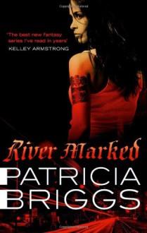 River Marked - Patricia Briggs