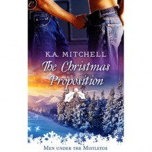 The Christmas Proposition - K.A. Mitchell