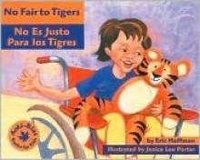 No Fair to Tigers: No Es Justo Para Los Tigres - Eric Hoffman, Carmen Sosa-Masso, Janice Lee Porter