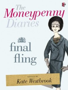 The Moneypenny Diaries: Final Fling - Kate Westbrook,Samantha Weinberg