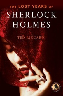 The Lost Years of Sherlock Holmes - Ted Riccardi