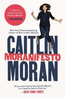Moranifesto - Caitlin Moran