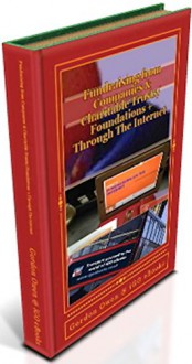 Fundraising from Companies & Charitable Trusts/Foundations + Through The Internet (Fundraising Material Series Book 5) - Gordon Owen