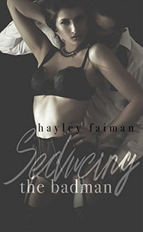 Seducing the Badman (Russian Bratva) (Volume 2) - Hayley Faiman