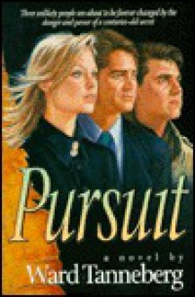 Pursuit - Ward Tanneberg